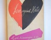 Love against Hate Vintage Book