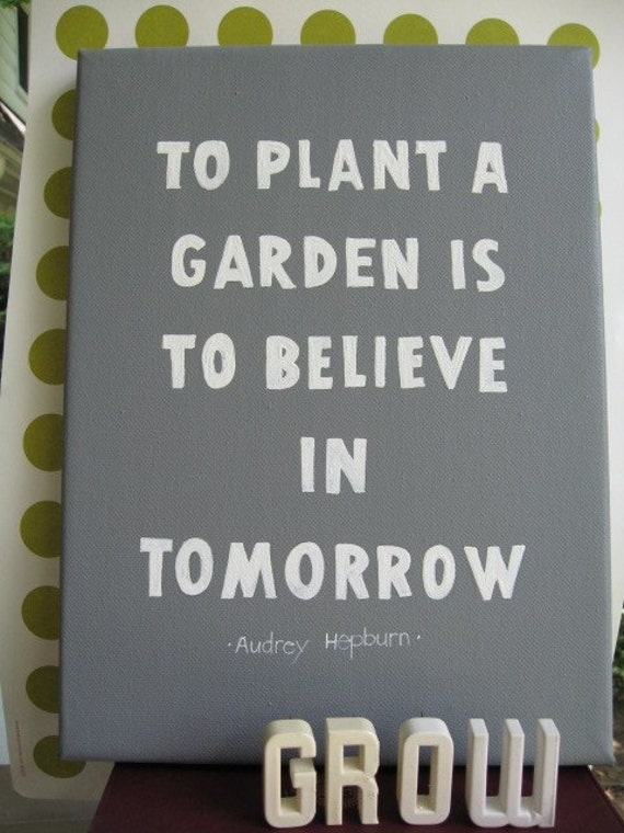 items similar to to plant a garden is to believe in tomorrow on etsy