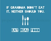 Teal Food Print - If Grandma Didn't Eat It, Neither Should You - 8x10 art print
