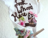 New baby outfit, GIRLS Owl Ruffle bottom , Look Whoo's Here shirt, baby shower gift, spring summer infant clothes - newborn, 3 months