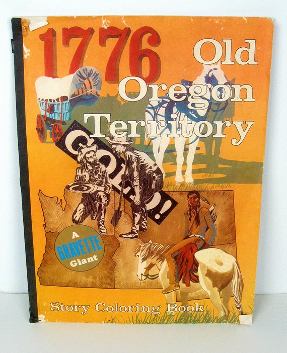RESERVED - vintage coloring book - 1776 Old Oregon Territory - Gravette Giant Story Book - 1970s