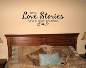 Real Love Stories Never Have Endings Vinyl lettering for wall