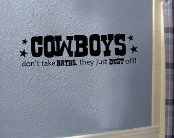 Cowboys don't take baths, they just dust off Vinyl Lettering