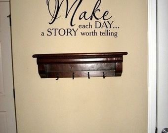 Make each Day a Story worth telling Vinyl lettering decal