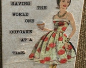 Saving the World One Cupcake at a time
