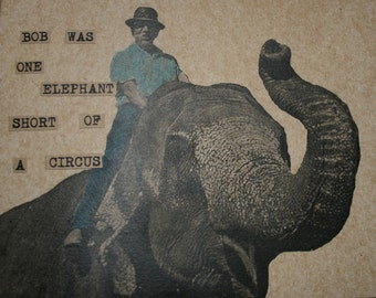 Bob Was One Elephant Short of A Circus