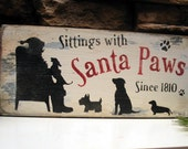 RESERVED FOR HOLLY Sittings with Santa paws claus Dogs puppies Shabby primitive Christmas sign