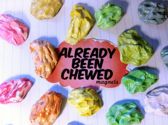 Already Been Chewed Bubblegum Magnet Set - CHOOSE YOUR COLORS