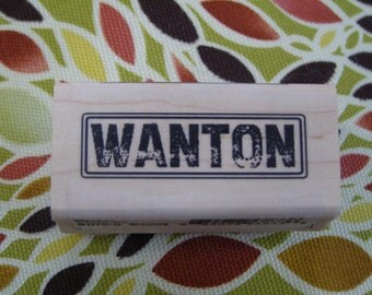 WANTON wood mounted Rubber Stamp