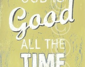 God Is Good All The Time - Vintage Yellow Art Print
