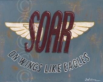 SOAR on Wings Like Eagles - retro Christian sign art print