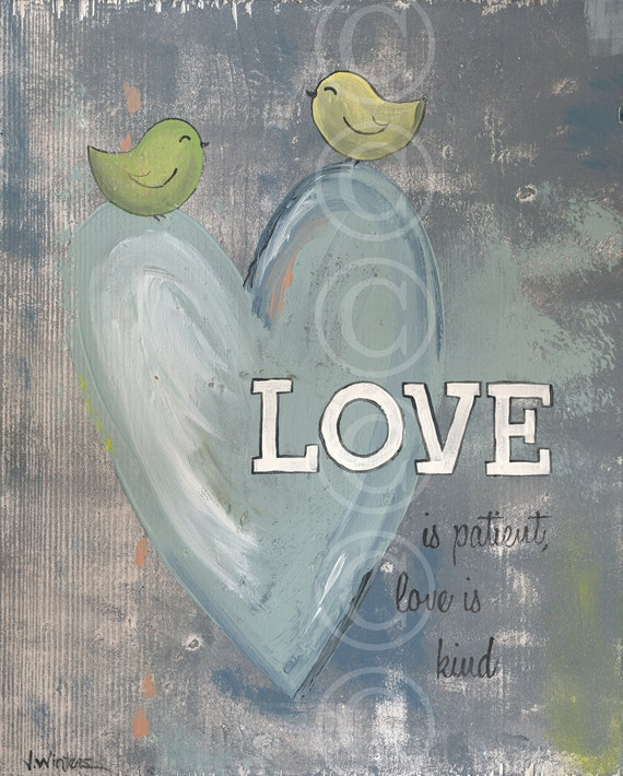 Christian Art - Love is Patient Love is Kind - word art print 1 Corinthians 13:4