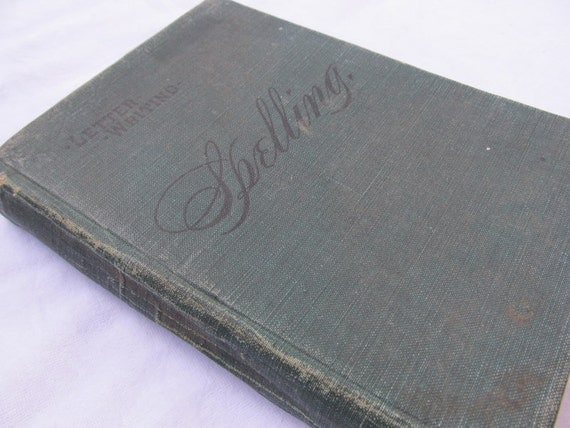 vintage LETTER WRITING & SPELLING book, 1910s