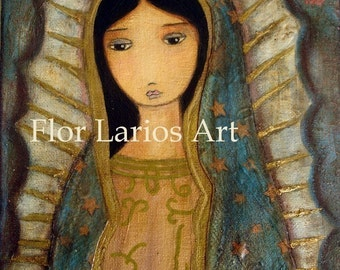 Virgen de Guadalupe -   PRINT from  Painting by FLOR LARIOS (8 x 10 Inches)