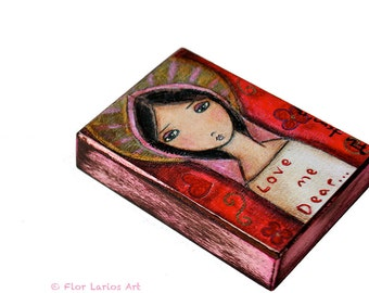 Love Me Dear - ACEO Giclee print mounted on Wood (2.5 x 3.5 inches) Folk Art  by FLOR LARIOS