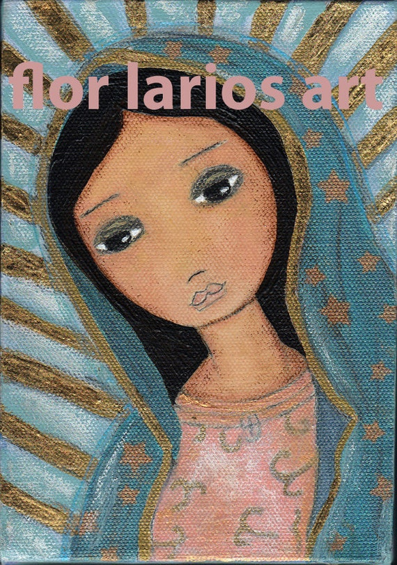 Reserved Listing for Kristen - Nuestra Señora de Guadalupe - Folk Art (5 x 7 inches PRINT)  by FLOR LARIOS
