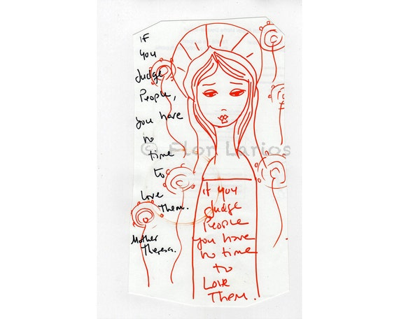 Just Love Do Not Judge - Folk Art from Free hand drawing (5 x 8 inches PRINT) by FLOR LARIOS