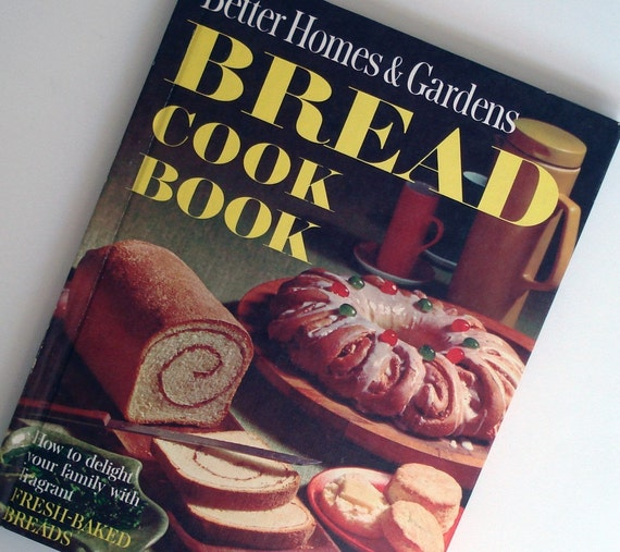 Better homes and gardens bread cookbook from 1963 delight - Better homes and gardens cookbook 1968 ...