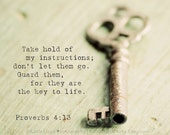 Key to Life - Proverbs 4:13 - 8x10 Fine Art Inspirational Photography Print - Christian Home Decor Photo