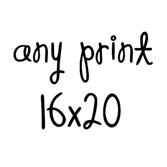 Any Print 16x20 - Bedroom, Nursery, Kitchen, Office and Living Room Home Decor - Choose From All Images in the Shop