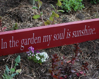 In the garden my soul is sunshine Distressed Wood Sign