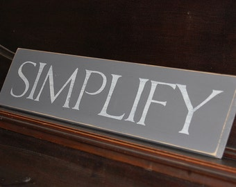 SIMPLIFY distressed wood sign