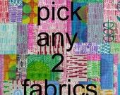 pick any 2 fabrics