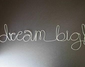 Dream Big- Wire Word Sculpture