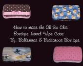 Boutique Travel AND Full Size Wipe Case Instructions with Burp Cloth tutorial SALE 20% OFF