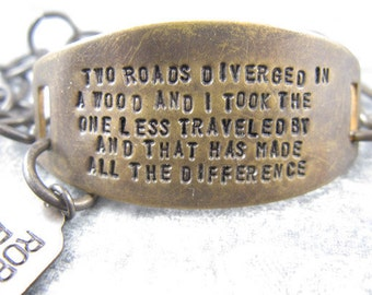 The Road Less Traveled - Robert Frost Quote hand stamped brass bracelet