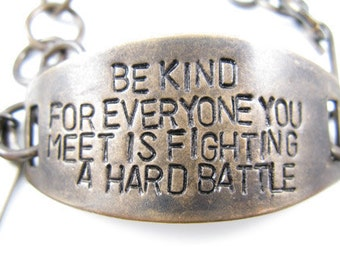 Be Kind for Everyone you Meet is Fighting a Hard Battle Plato Quote Bracelet