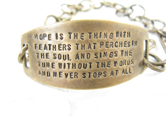Hope is the thing with feathers - Emily Dickinson quote - hand stamped brass bracelet