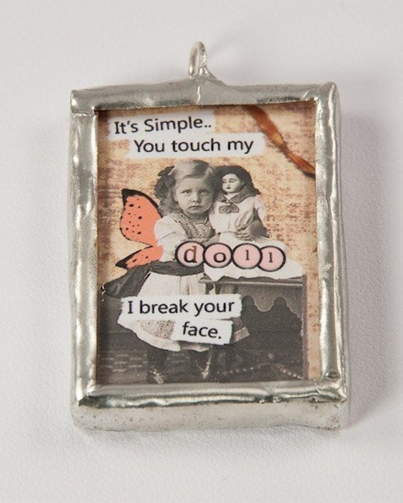 Don't Touch My Doll - Altered Art Soldered Glass Pendant