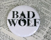 Bad Wolf Dr Who Themed Pinback button