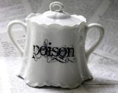 Poison Antidote altered vintage Sugar dish