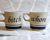 Bitch and Whore Mature altered vintage Teacup or Mug Set
