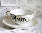 The Linwood Whore Altered Vintage Teacup and Saucer