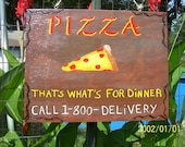 Pizza that's  what's for dinner call 1-800 delivery