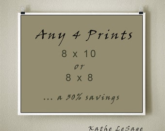 ANY 4 PRINTS - 8x10 or 8x8 Signed Fine Art Photographs ... a 30 percent savings