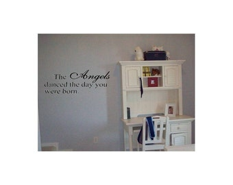 The Angels Danced the Day You Were Born Wall Decal