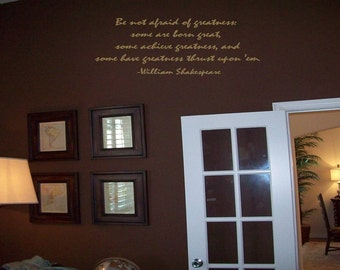 Shakespeare Wall Decal Quote....Some have Greatness thrust upon 'em