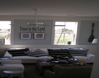 Wall Decal Quote  Wall Sticker Trust in the Lord wall decal wall transfer wall tattoo