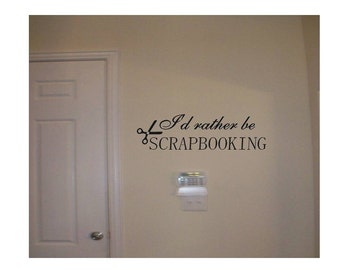 I'd rather be scrapbooking- 2 Choices to Select from