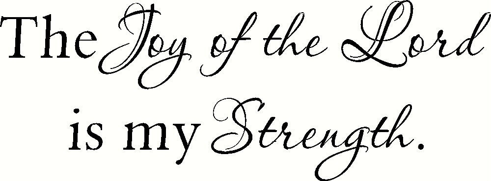 The Joy Of Lord Is My Strength Wall Decal