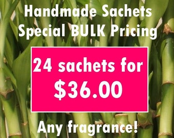 BULK Handmade Sachet Special 24 pack - Buy More, Save More - price break discounted,assorted scents,fragrances,natural,wedding,shower,favors