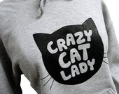 Cat Sweater - Crazy Cat Lady Print on Hoodie Sweatshirt - Unisex Sizes S, M, L, XL