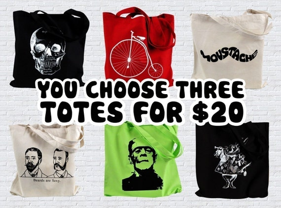 Choose any THREE totes from our shop for only 20 bucks