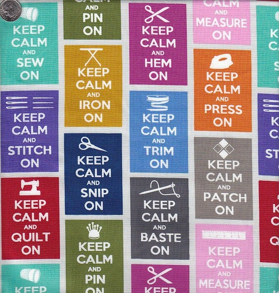 End of Bolt - Last 35 Inches - Timeless Treasures Keep Calm and Sew On