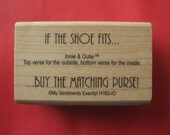 If The Shoes Fits Buy The Matching Purse Rubber Stamp