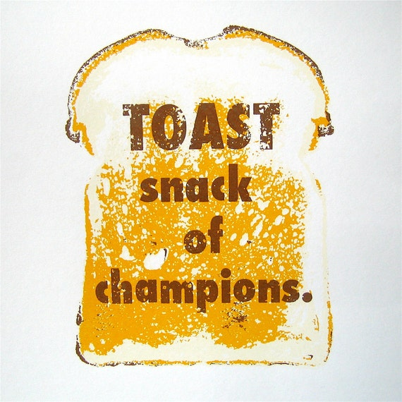 Kitchen Art Toast Snack of Champions Screen Print Original Signed Limited Edition
